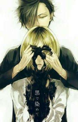 Đọc truyện [ Haikyuu ] Mù quáng