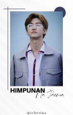 HIMPUNAN-Na Jaemin by icherina