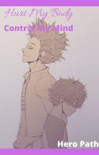 Hurt My Body, Control My Mind // Hero Path by PsychoPackBeta