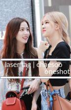 laser tag | chaesoo oneshot by yangxjae