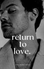 Return To Love | Harry Styles by cheriecherieboo