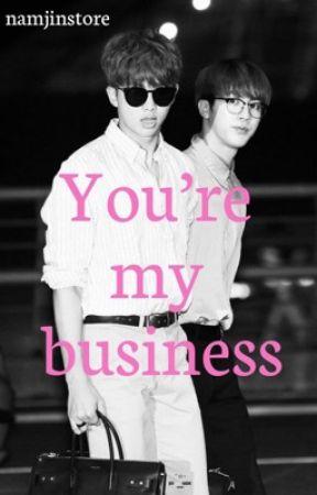 You're my business ♡︎ Namjin ♡︎ română [FINALIZATĂ] by namjinstore