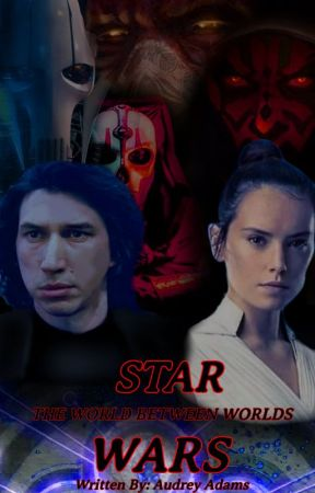 Star Wars: The World Between Worlds [Episode X] by Audrey-Adams
