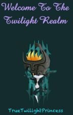Welcome To The Twilight Realm (Randomness Book 1) by TrueTwilightPrincess
