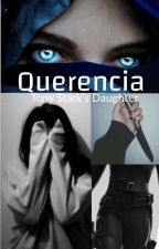 Querencia | Tony Stark's Daughter by herehavesomefanfic