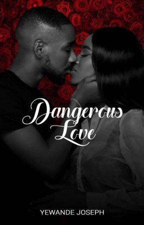 Dangerous Love by yewandejoseph