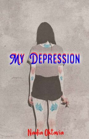 My Depression  by Nadiaoktavia9