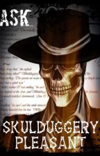 Ask Skulduggery Pleasant by SkulduggeryP