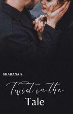 Twist In The Tale by ShabanaTheStar