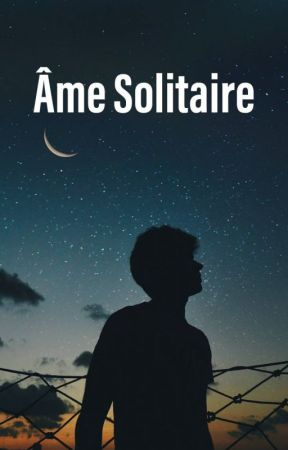 Âme Solitaire by Cassiopeeanne