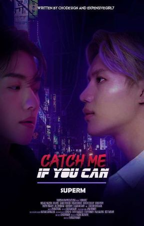 Catch Me If You Can |⌖[SuperM AU] (On Hold) by ExpensiveGirl7