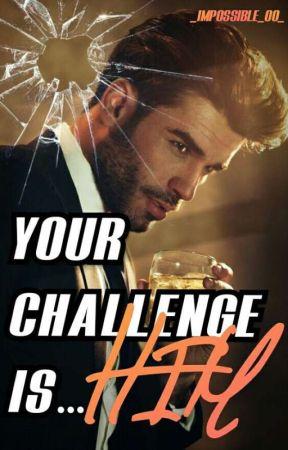 Your challenge is...him (Twoim wyzwaniem jest...on)✔️ by _IMPOSSIBLE_00_
