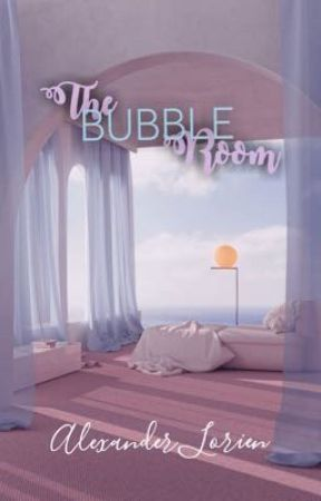 The Bubble Room by Lorien_Alexi