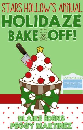 Stars Hollow's Annual HoliDAZE Bake-Off! by Peggy-Martinez
