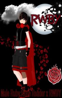 The Blossoming Rose | Male Ruby Rose Reader x RWBY cover