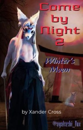 Come by Night 2: Winter's Moon by ayakashi_fox