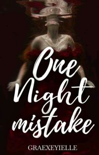ONE NIGHT MISTAKE (COMPLETE) cover