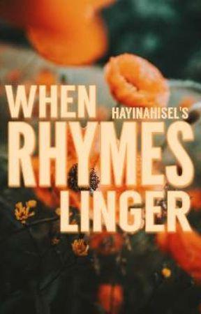 When Rhymes Linger (Poetry) by hayinahisel