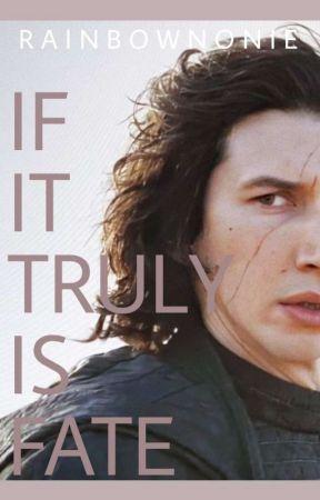 If it truly is fate. | Kylo Ren x Reader.  by RainbowNonie