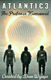 ATLANTIC 3 - The Professor Humanoid [Season 3] cover