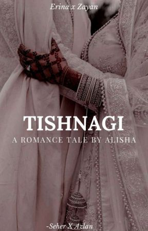 TISHNAGI by whatalishawrites