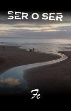 Livro de Poesia - Ser o Ser by FranciscoCapelo