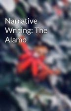 Narrative Writing: The Alamo by TtBootsXxX