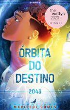 Órbita do Destino - 2043 [COMPLETO], de Estrela_Sol