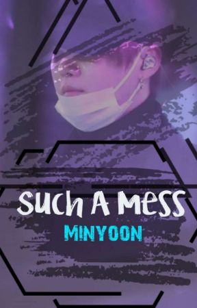 Such a Mess || Minyoon by Occi_Tamaya