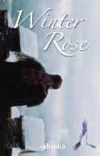 Winter Rose   ━  𝐚𝐬𝐨𝐢𝐚𝐟 / 𝐆𝐨𝐓  by -ahsoka