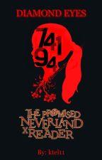 Diamond Eyes [Promised Neverland x F! Reader] by ktel11