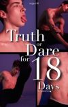 Truth Or Dare For 18 Days [18+]✓ cover