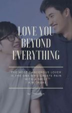 Love you Beyond Everything | TAYNEW ✔ by theodorehxn