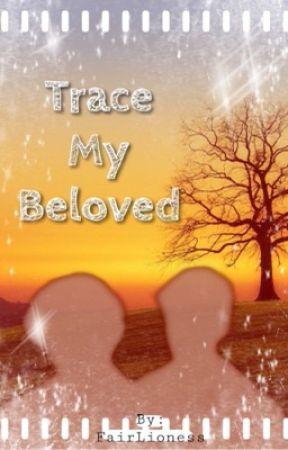 Trace My Beloved (BxB) by xelaneleh