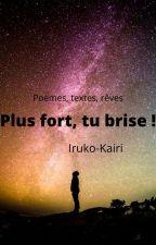 Plus fort, tu brise ! by Iruko-Kairi