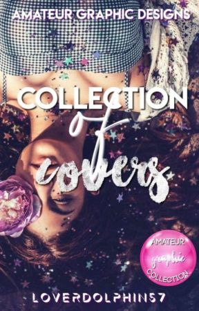 Collection Of Covers by loverdolphin57