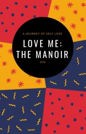 Love Me: The Manoir by thefinaltime
