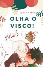 Olha o visco! by Nathymakis