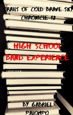 Trails of Cold Brave Sky Chronicle 12: High School Band Experience by tocbsc-central