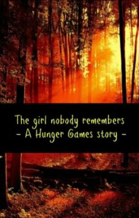 The girl Nobody remembers - A Hunger Games story by xSophi3x