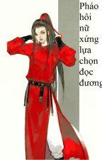 (BHTT) Pháo hôi nữ xứng lựa chọn đọc đương ( xuyên nhanh ) - LIÊN TÁI by Kenshin_e