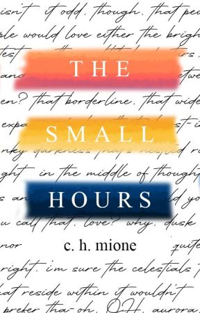 THE SMALL HOURS // COMING SOON by asianbourgeoise
