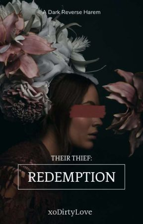 Their Thief: Redemption by xoDirtyLove