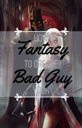 How To: Create Your Fantasy Bad Guy by amayhh