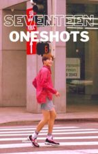Seventeen Oneshots by seungkwansasscheeks