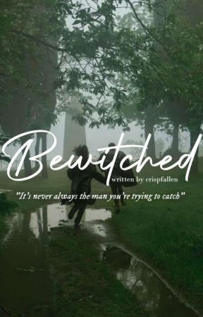 Bewitched by crispfallen