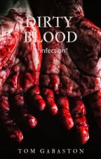 Dirty Blood - L'infection by Tom732