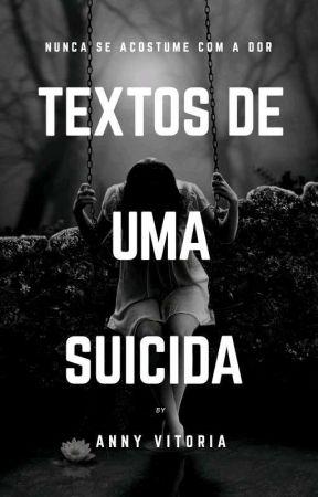 Textos de uma suicida  by annyvit0ria