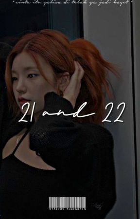 21 and 22 | Yeonji Shipper by chaemrcls_
