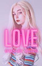 LOVE *Carlisle's Daughter*✔ (Editing) by Hazel-nut_Bells1215